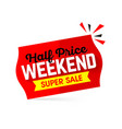 half price weekend super sale banner design vector image vector image