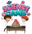 science camp logo and children with volcano vector image vector image