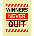 slogan winners never quit typography t shirt vector image vector image