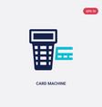 two color card machine icon from e-commerce and vector image vector image