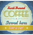 Vintage sign - Fresh Brewed Coffee vector image vector image