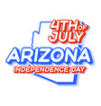 arizona state 4th july independence day with vector image vector image