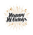 happy holidays greeting card handwritten vector image vector image