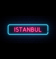 istanbul neon sign bright light signboard vector image vector image