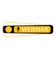 live webinar label button video internet vector image