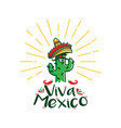 Viva mexico cactus character with traditional