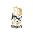 say yes to new adventures hand lettering poster vector image vector image