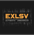 exlsv t-shirt and apparel design with grunge vector image vector image