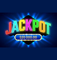 jackpot gambling game bright banner with winning vector image vector image