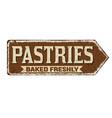 pastries vintage rusty metal sign vector image vector image