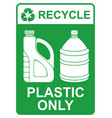 recycle sign - plastic only vector image vector image