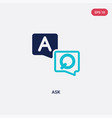 two color ask icon from e-learning and education vector image