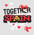 love you spain support empathy typographic vector image