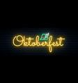 oktoberfest neon signboard light bright lettering vector image vector image