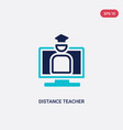 two color distance teacher icon from e-learning vector image