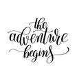 adventure begins handwritten positive