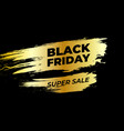black friday design black text on gold grunge vector image