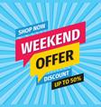 weekend offer banner design special offer concept vector image vector image