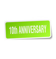 10th anniversary square sticker on white vector image vector image