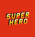 3d super hero lettering on red background vector image vector image