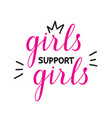 hand drawn lettring girls support girls vector image vector image