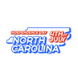 north carolina state 4th july independence day vector image
