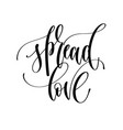 spread love - hand lettering inscription text vector image vector image