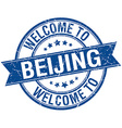 welcome to Beijing blue round ribbon stamp vector image vector image