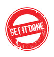 get it done rubber stamp vector image vector image