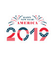 happy new year america 2019 letters in national vector image