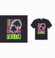 chillin stylish colorful t-shirt design poster vector image vector image