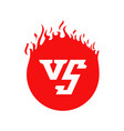 vs text and circle shape with fire frames red vector image vector image