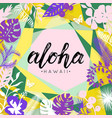 aloha lettering tropical floral bacground vector image