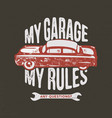my garage rules vintage hand drawn vector image