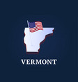vermont state isometric map and usa national flag vector image vector image