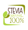 stevia natural logo healthy product label vector image