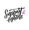 support fighters pink ribbon vector image