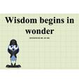 Wisdom begins in wonder vector image vector image