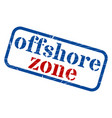 offshore zone stamp grunge sign vector image vector image