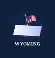 wyoming state isometric map and usa national flag vector image vector image