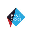 best choice isolated sticker vector image vector image