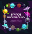 creative space background with cartoon colorful vector image vector image