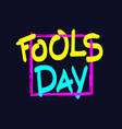 fools day brush inscription vector image vector image