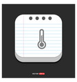 thermometer icon gray icon on notepad style vector image