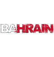 word bahrain with national flag under it vector image vector image