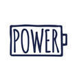 power typography battery and power slogan in hand vector image
