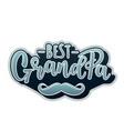 best grandpa lettering poster vector image vector image