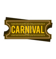 happy brazilian carnival festival carnival ticket vector image