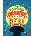 Everything You Can Imagine Is Real Quote Hand vector image vector image