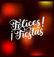 felices fiestas handwritten phrase translated vector image